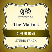 Sing Me Home (Studio Track) by The Martins