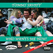 Who Wants Me Now? Director's Cut by Tommy Savitt