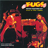 Refuse To Be Burnt-Out by The Fugs