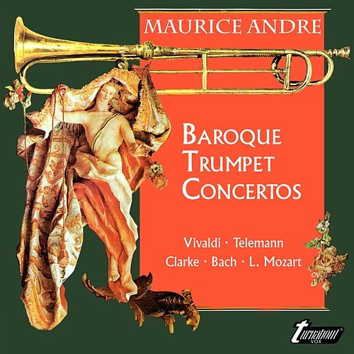 Maurice André: Baroque Trumpet Concertos by Maurice André