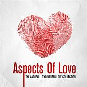 Aspects Of Love - The Andrew Lloyd Webber Love Collection by Various Artists