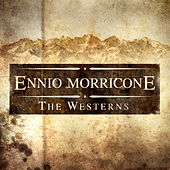 Ennio Morricone - The Westerns by Various Artists
