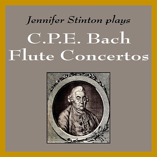 Jennifer Stinton plays C. P. E. Bach Flute Concertos by Jennifer Stinton