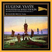 YSAŸE: Sonatas for Solo Violin (plus J.S. Bach Solo Violin Sonata No. 2) by Ruggiero Ricci