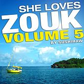 She Loves Zouk, Vol. 5 by Various Artists