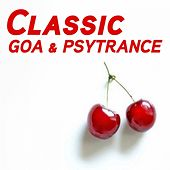 Classic Goa & PsyTrance by Various Artists