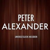 Die grosse Peter Alexander Gala (Unvergessliche Melodien) by Peter Alexander