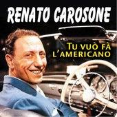 Tu vuò fa l'Americano by Renato Carosone