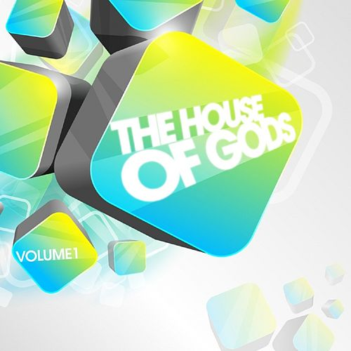 The House of Gods, Vol. 1 by Various Artists