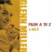 Glenn Miller from A to Z, Vol. 6 by Glenn Miller