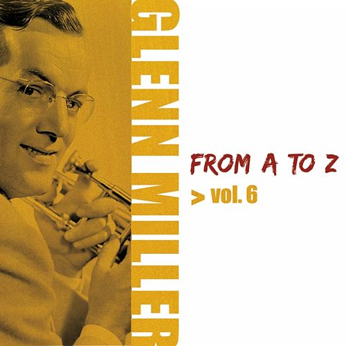 Glenn Miller from A to Z, Vol. 6 by Glenn Miller