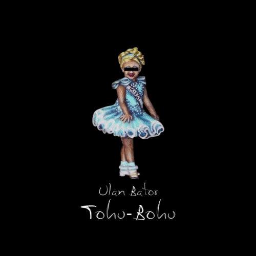 Tohu-bohu by Ulan Bator