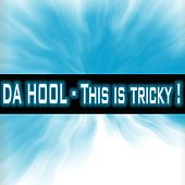 This Is Tricky by Da Hool