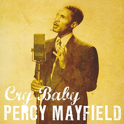 Cry Baby by Percy Mayfield