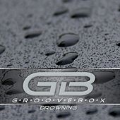 Drowning by Groove Box