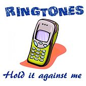 Ringtone: Hold It Against Me (Ringtones in the style of Britney Spears) by Ringtones Hits