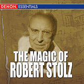The Magic Of Robert Stolz by Vienna Symphonic Orchestra