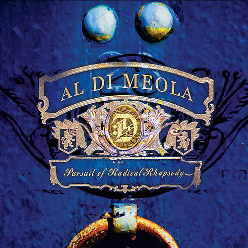Pursuit of Radical Rhapsody by Al DiMeola
