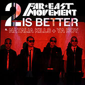 2 Is Better by Far East Movement