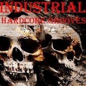 Industrial Hardcore Grooves by Various Artists
