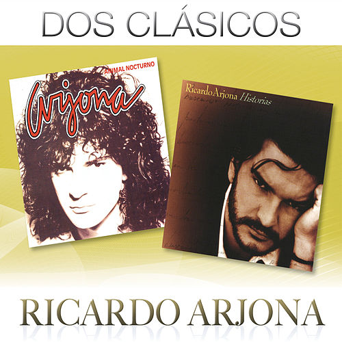 Dos Clásicos by Ricardo Arjona