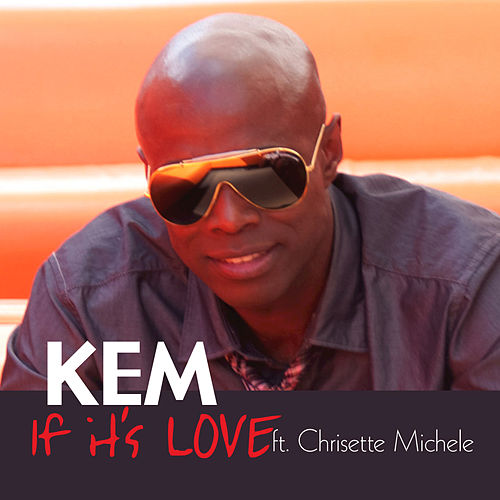 If It's Love by Kem