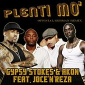 Plenty Mo' (feat. Joce'n'Reza) [Official German Remix] by Akon Gypsy Stokes