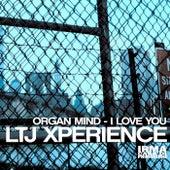 I Love YouOrgan Mine EP by L.T.J. X-Perience