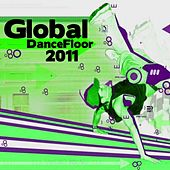 Global Dancefloor 2011 by Various Artists
