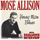 Young Man Blues (With Exclusive Interview) by Mose Allison