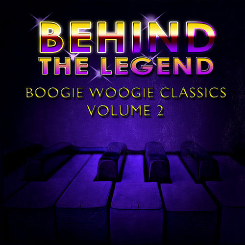 Behind The Legend Of Boogie Woogie Classics  Vol 2 by Various Artists