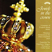 Jewels in the Crown by The Esterhazy Singers