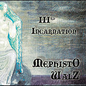 IIIrd Incarnation by Mephisto Walz