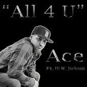 All 4 U (feat.  Hi W. Jackson) by Ace