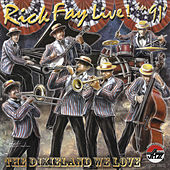 Rick Fay Live in 1991! The Dixieland We Love by Rick Fay