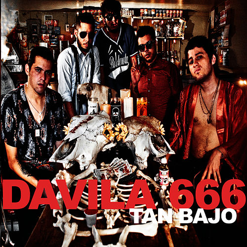 Tan Bajo by Davila 666