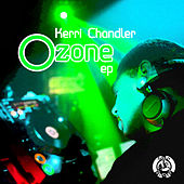 Ozone EP by Kerri Chandler