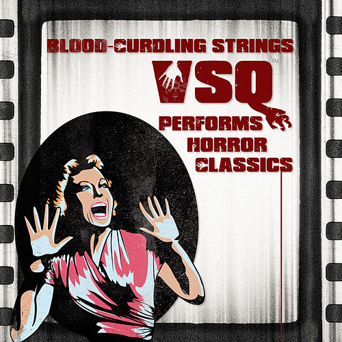 Blood-Curdling Strings!: VSQ Pays Tribute to Horror Classics by Vitamin String Quartet