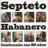 Celebrando Sus 80 Años by Septeto Habanero