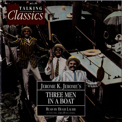Jerome: Three Men In A Boat by Hugh Laurie