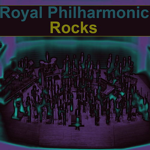 Royal Philharmonic Rocks by Royal Philharmonic Orchestra