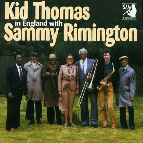 Kid Thomas In England with Sammy Rimington by Sammy Rimington