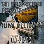 Total Meltdown - Single by Dj-Pipes