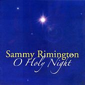 O Holy Night by Sammy Rimington