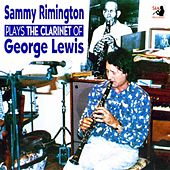 Plays The Clarinet of George Lewis by Sammy Rimington