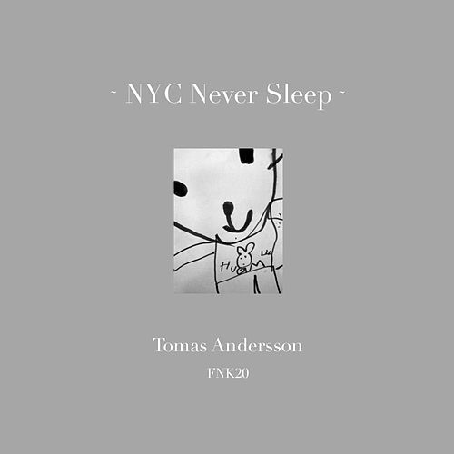 NYC Never Sleep - Single by Tomas Andersson