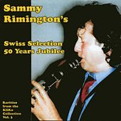 Swiss Selection 50 Years Jubilee by Sammy Rimington