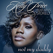 Not My Daddy - Single by Kelly Price