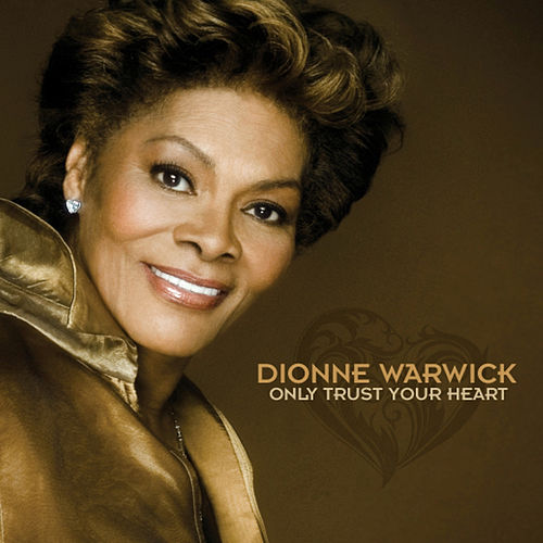 Only Trust Your Heart by Dionne Warwick