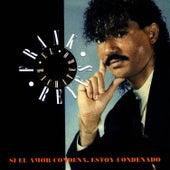 Si El Amor Condena, Estoy Condenado by Frank Reyes